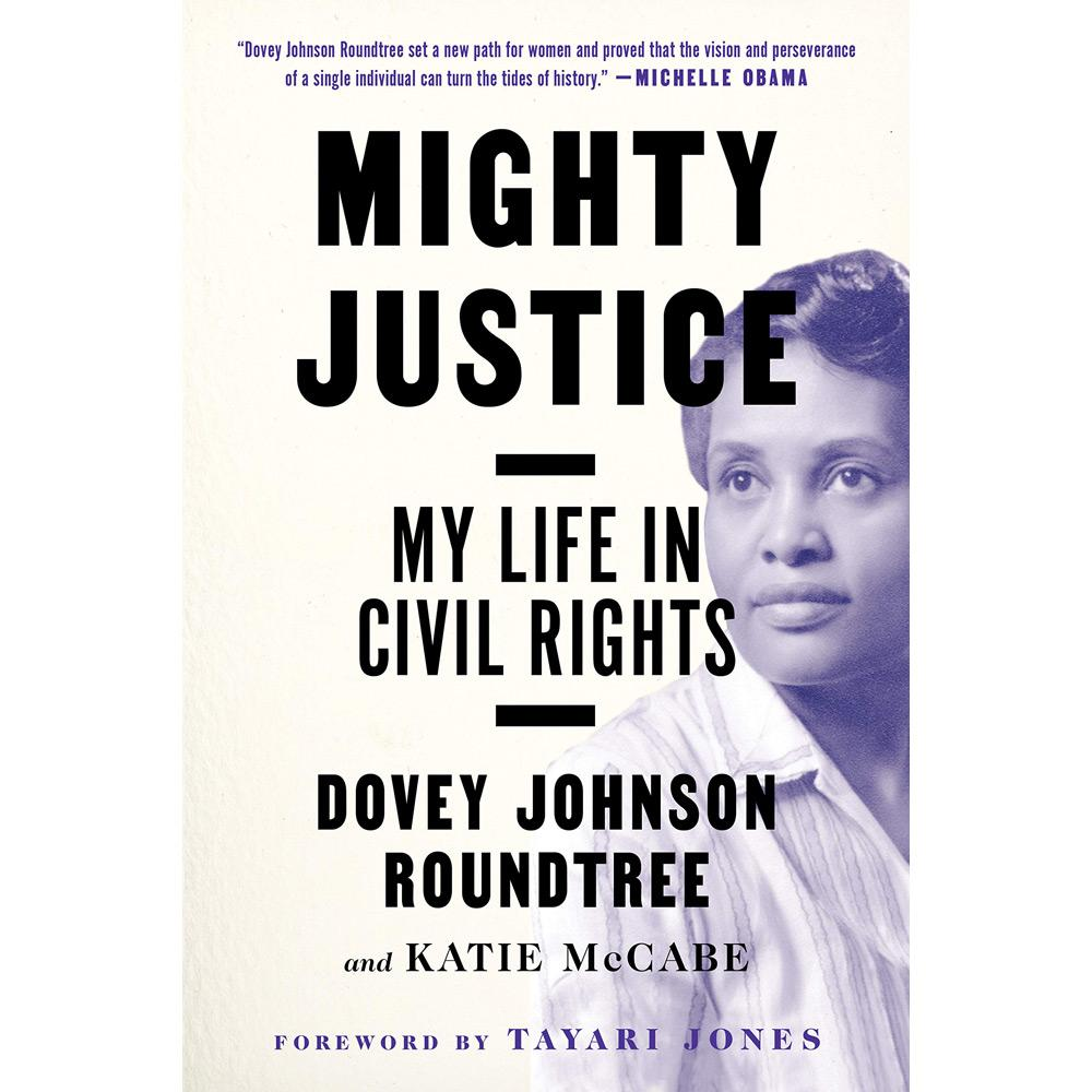 Mighty Justice: My Life in Civil Rights by Dovey Johnson Roundtree
