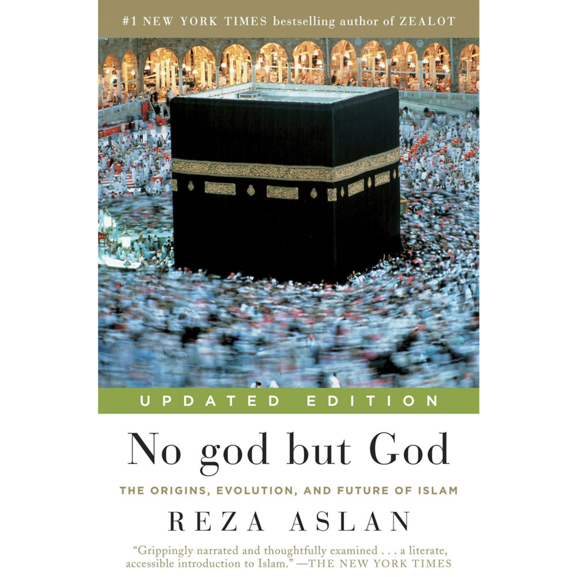 No god but God: The Origins, Evolution, and Future of Islam by Reza Aslan, Updated Edition