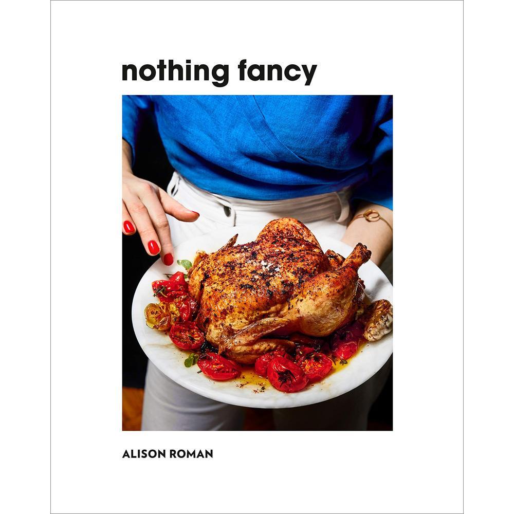 Nothing Fancy by Alison Roman
