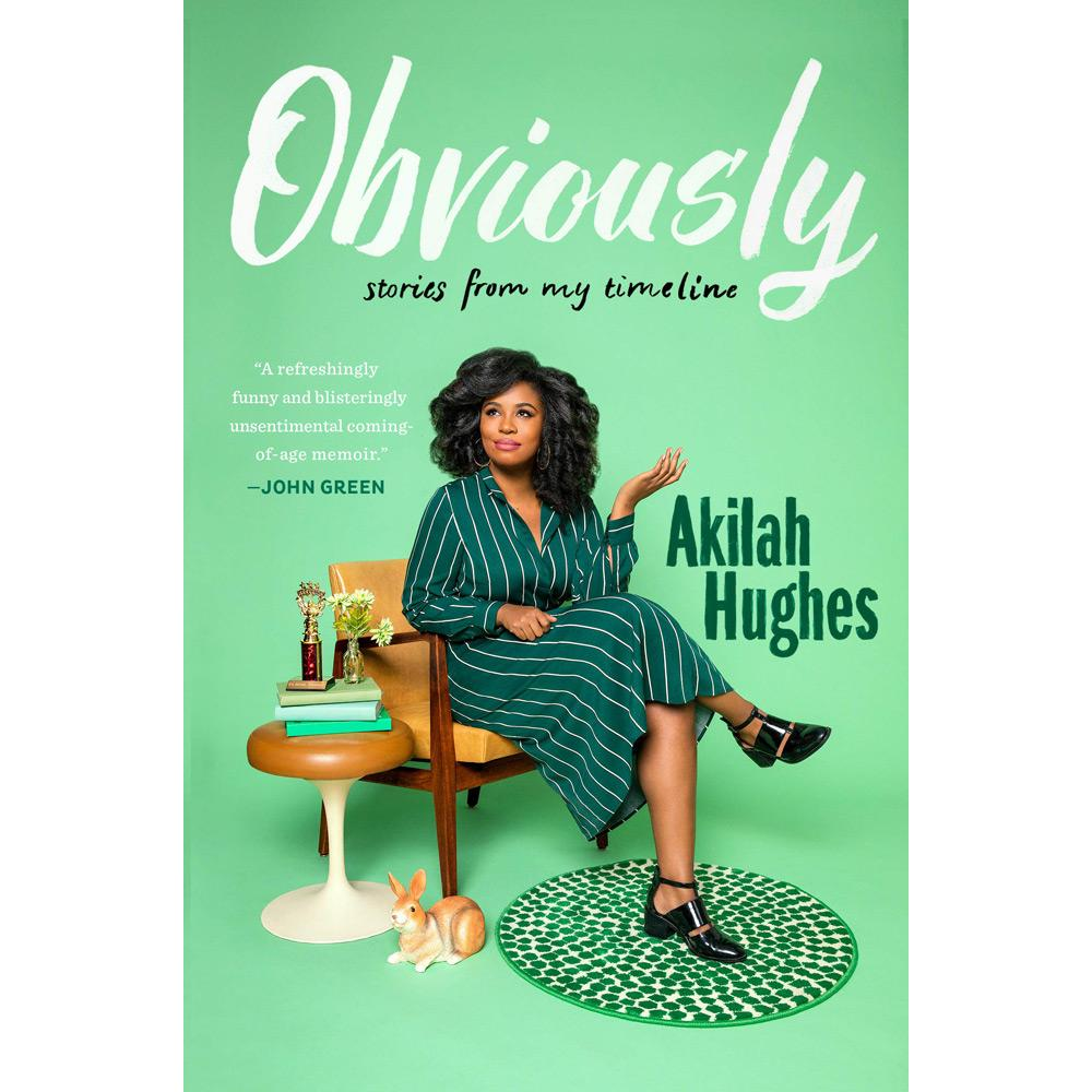 Obviously: Stories From My Timeline by Akilah Hughes