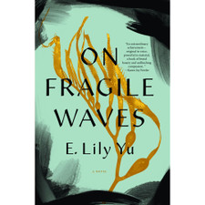 On Fragile Waves by E. Lily Yu