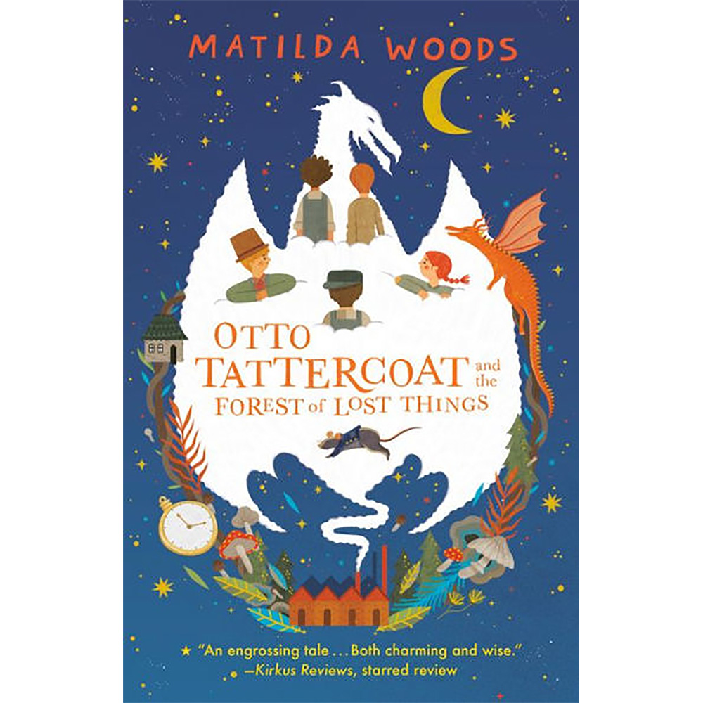 Otto Tattercoat and the Forest of Lost Things Matilda Woods
