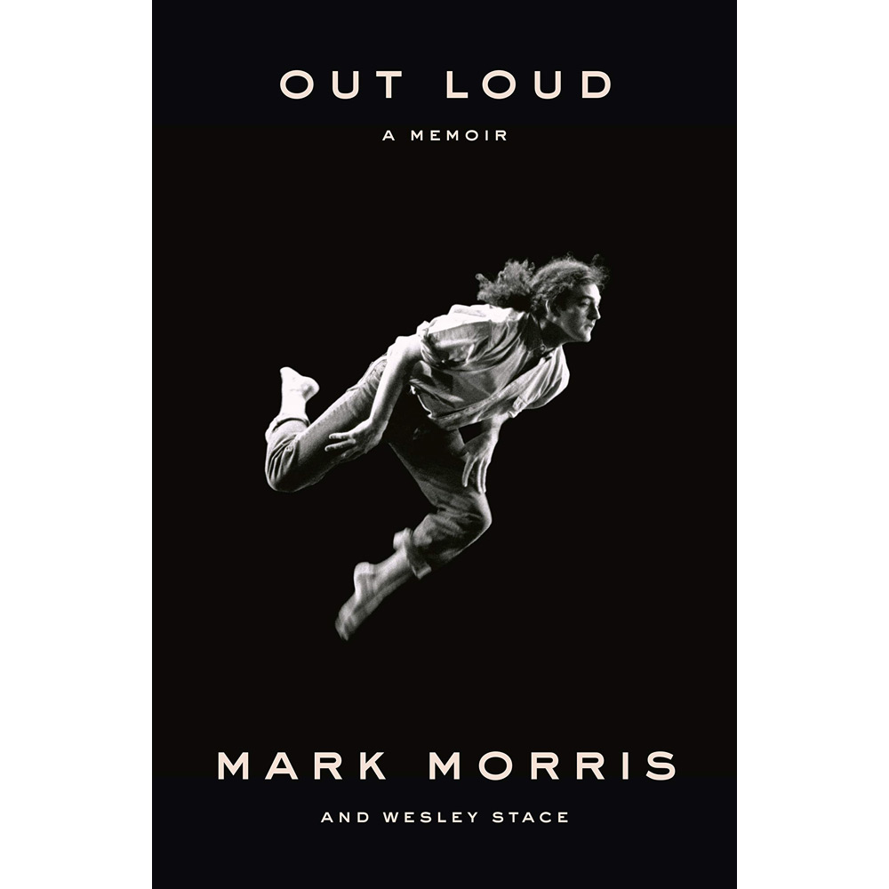 Out Loud: A Memoir by Mark Morris and Wesley Stace
