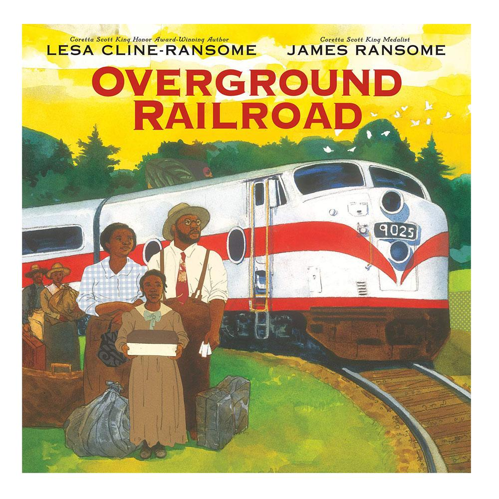 Overground Railroad by Lesa Cline-Ransome