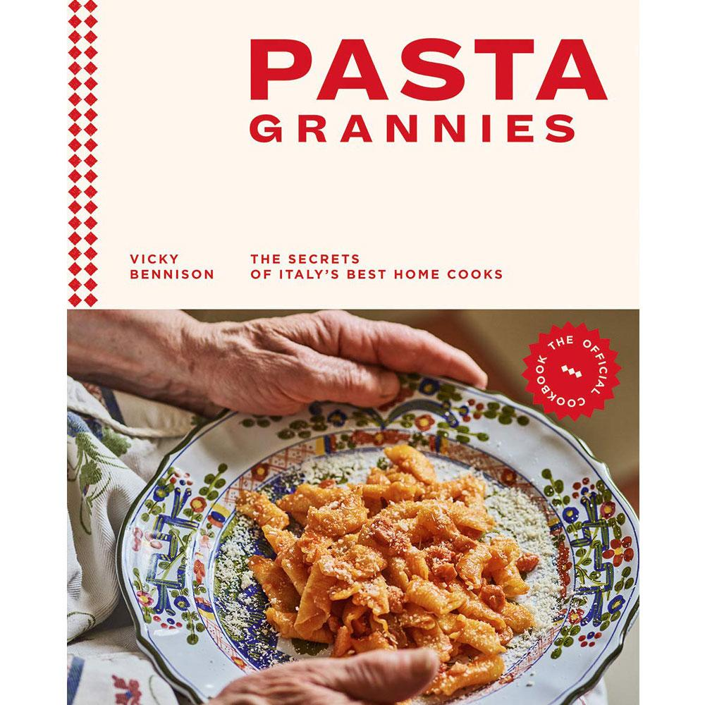 Pasta Grannies: The Secrets of Italy's Best Home Cooks by Vicky Bennison