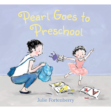 Pearl Goes to Preschool by Julie Fortenberry