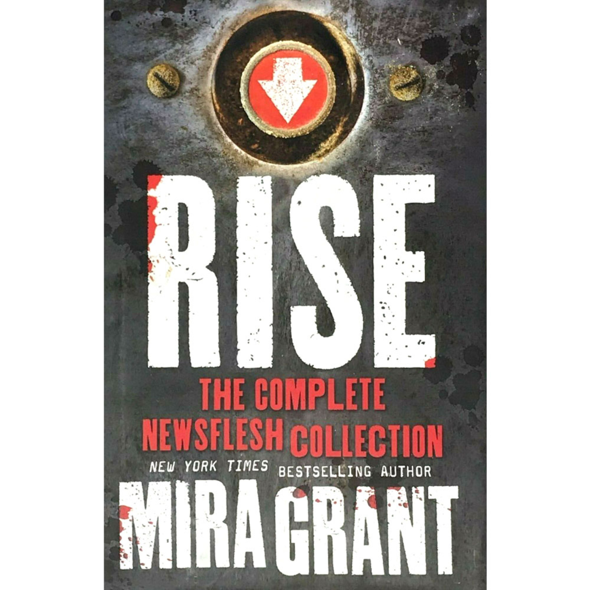 Rise: A Newsflesh Collection by Mira Grant