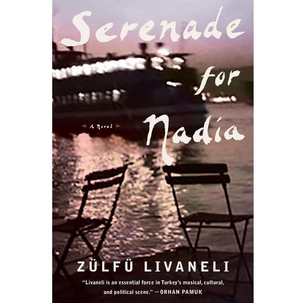Serenade for Nadia by Zülfü Livaneli