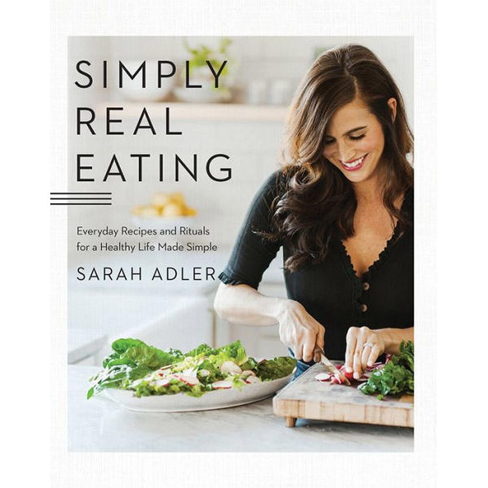 Simply Real Eating by Sarah Adler