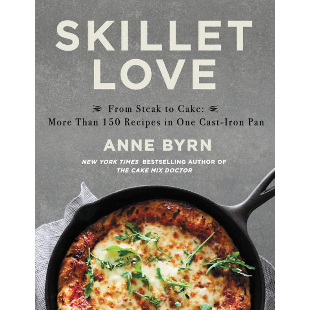 Skillet Love by Anne Byrn
