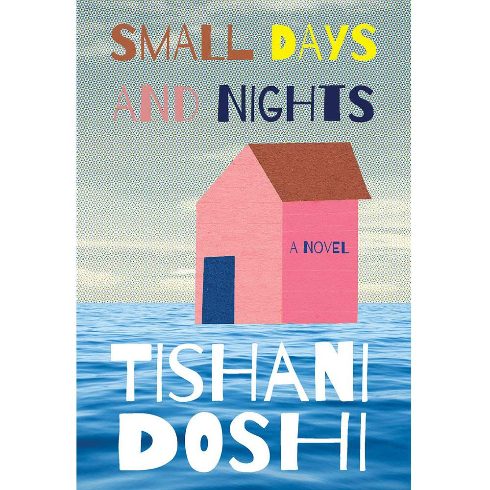 Small Days and Nights by Tishani Doshi