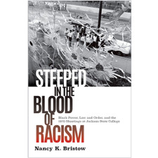 Steeped in the Blood of Racism by Nancy K. Bristow
