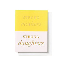 Strong Mothers Strong Daughters Greeting Cards