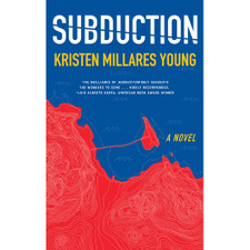 Subduction: A Novel by Kristen Millares Young
