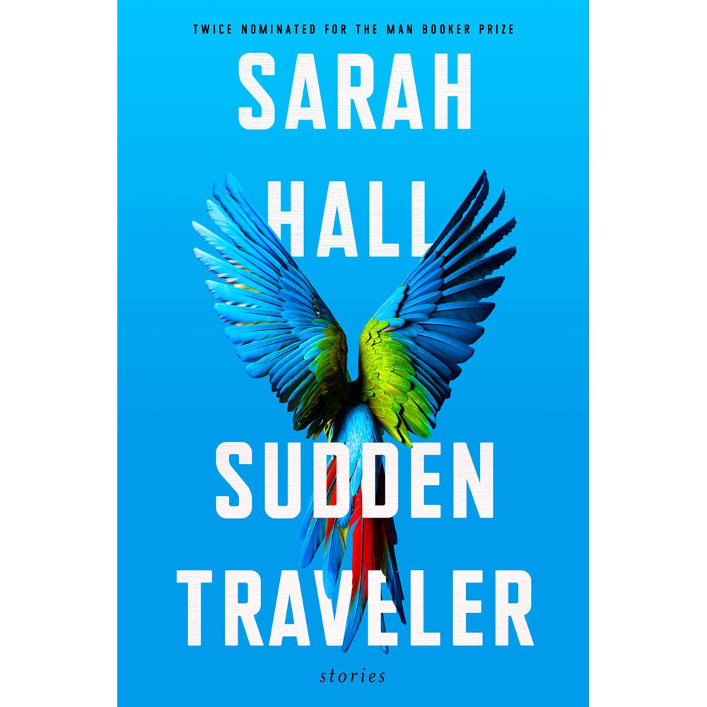 Sudden Traveler: Stories by Sarah Hall - University Book Store