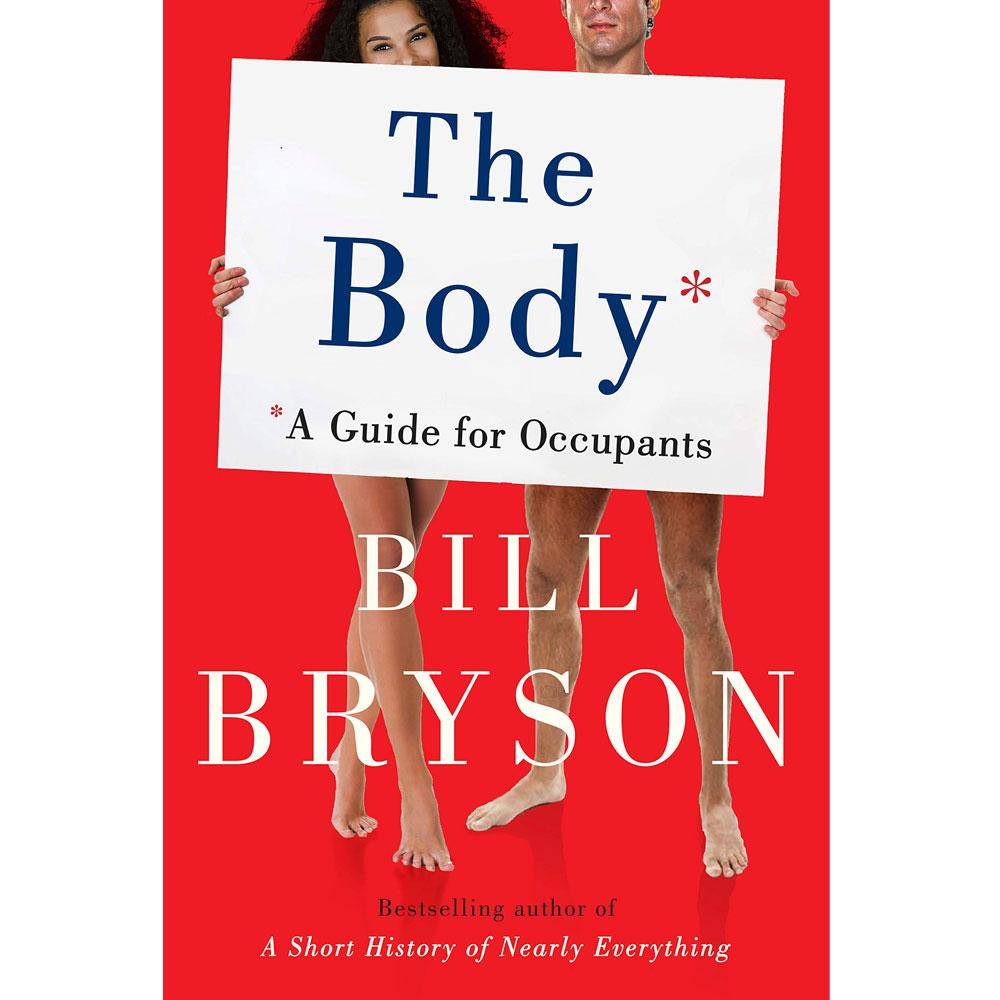 The Body: A Guide for Occupants by Bill Bryson