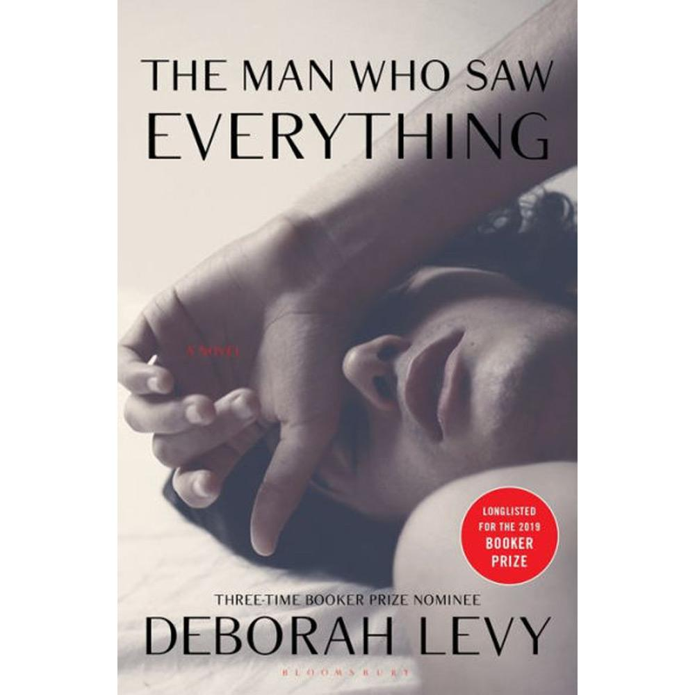 The Man Who Saw Everything by Deborah Levy - University Book Store