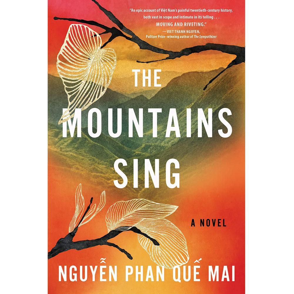The Mountains Sing by Que Mai Phan Nguyen