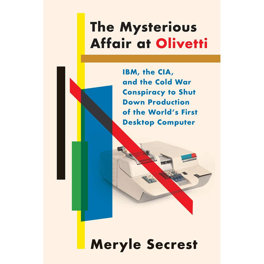 The Mysterious Affair at Olivetti by Meryle Secrest