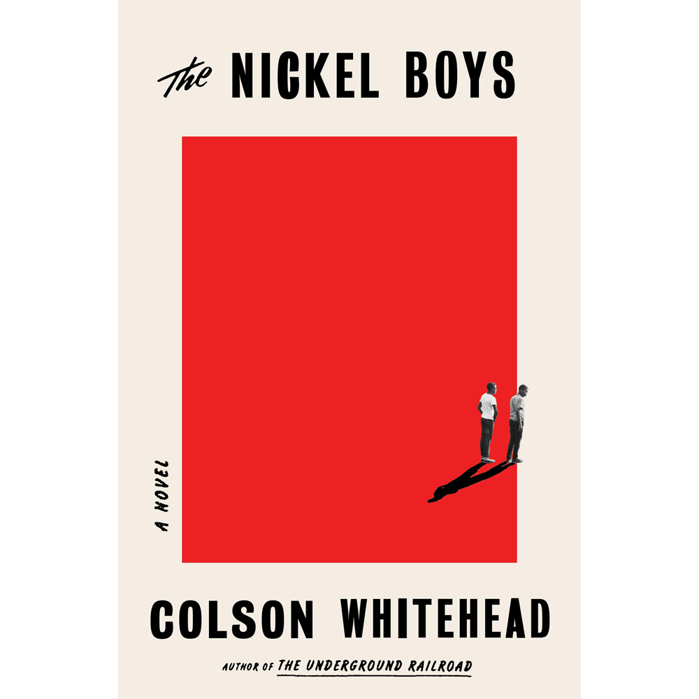 The Nickel Boys A Novel by Colson Whitehead - University Book Store