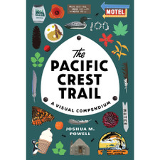 The Pacific Crest Trail: A Visual Compendium by Joshua M. Powell