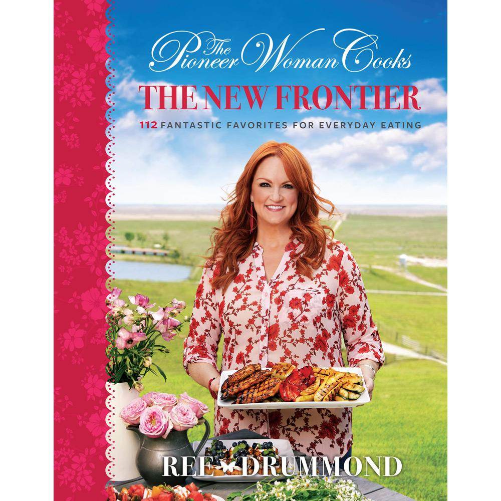 The Pioneer Woman Cooks: The New Frontier by Ree Drummond