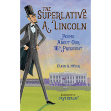The Superlative A. Lincoln by Eileen R. Meyer