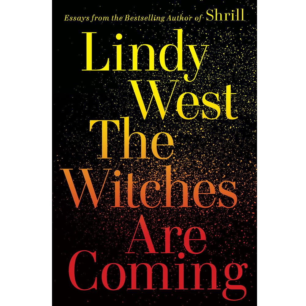 The-Witches-Are-Coming by Lindy West