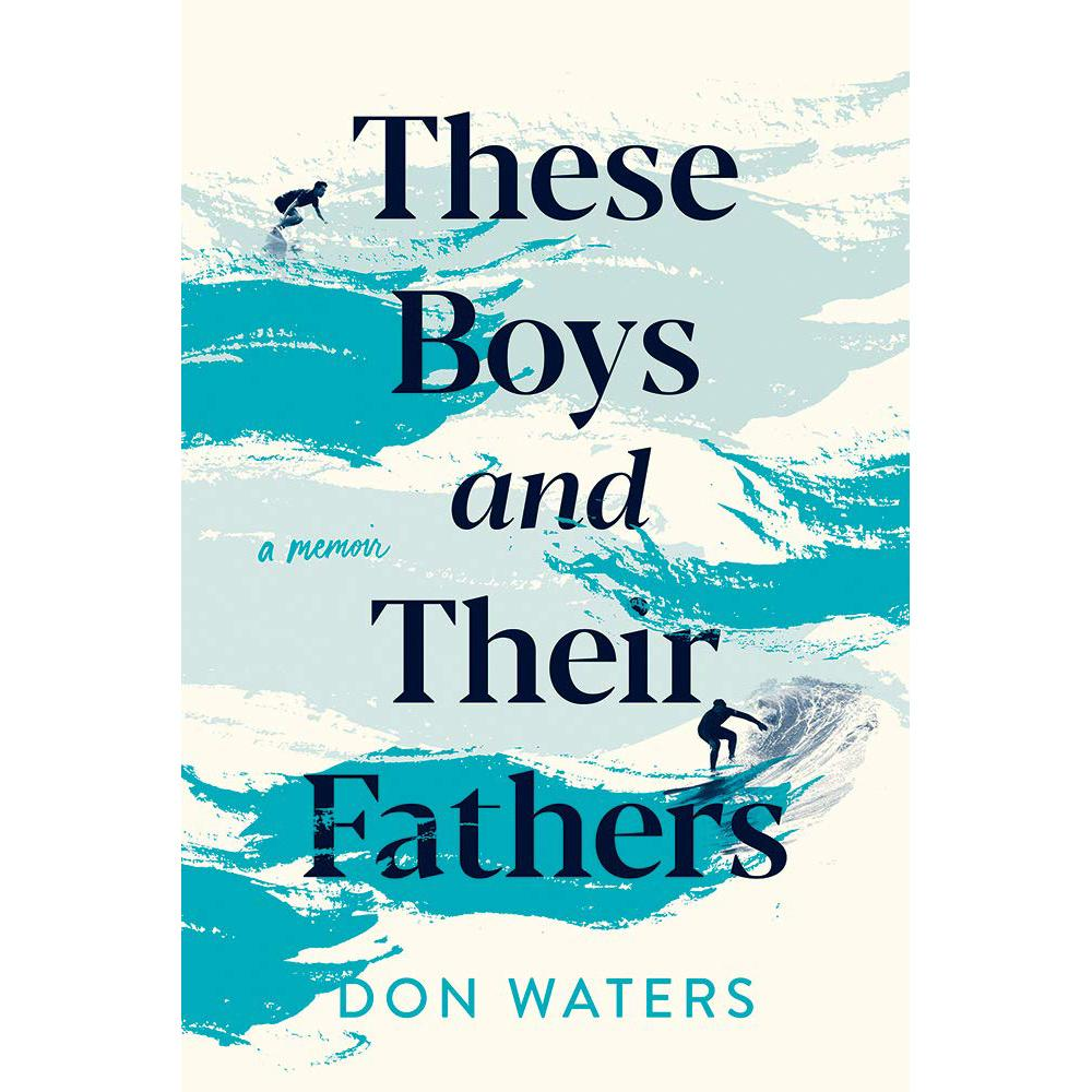 These Boys and Their Fathers by Don Waters
