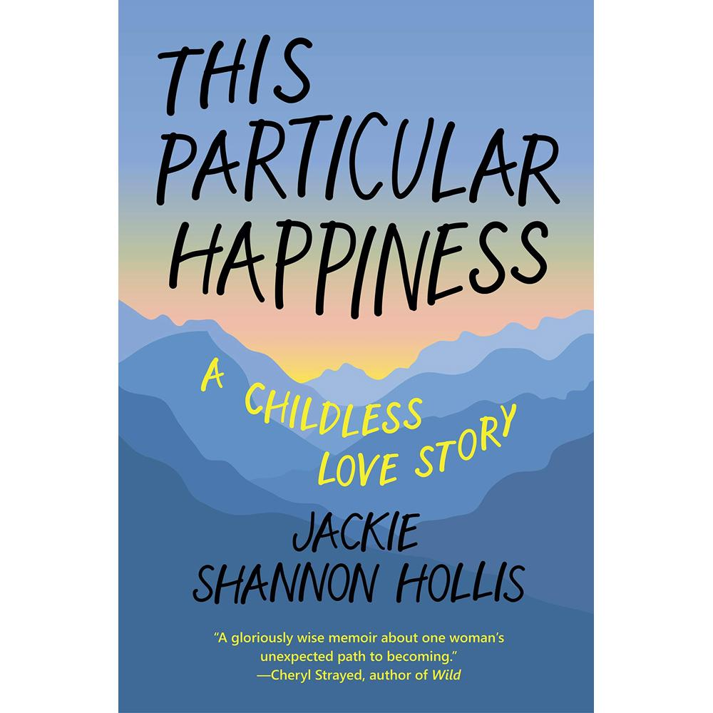 This Particular Happiness by Jackie Shannon Hollis