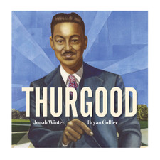 Thurgood by Jonah Winter and Bryan Collier