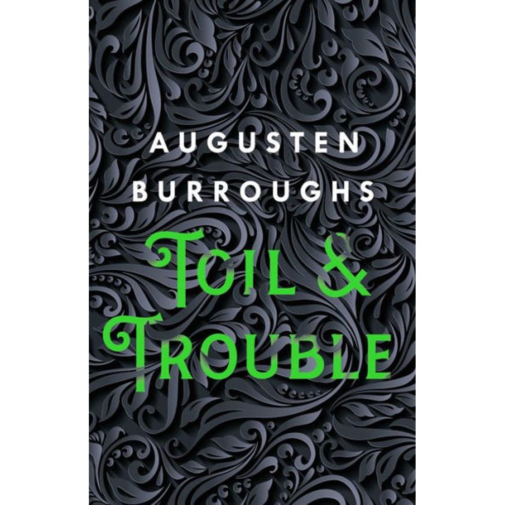 Toil & Trouble: A Memoir by Augusten Burroughs - University Book Store
