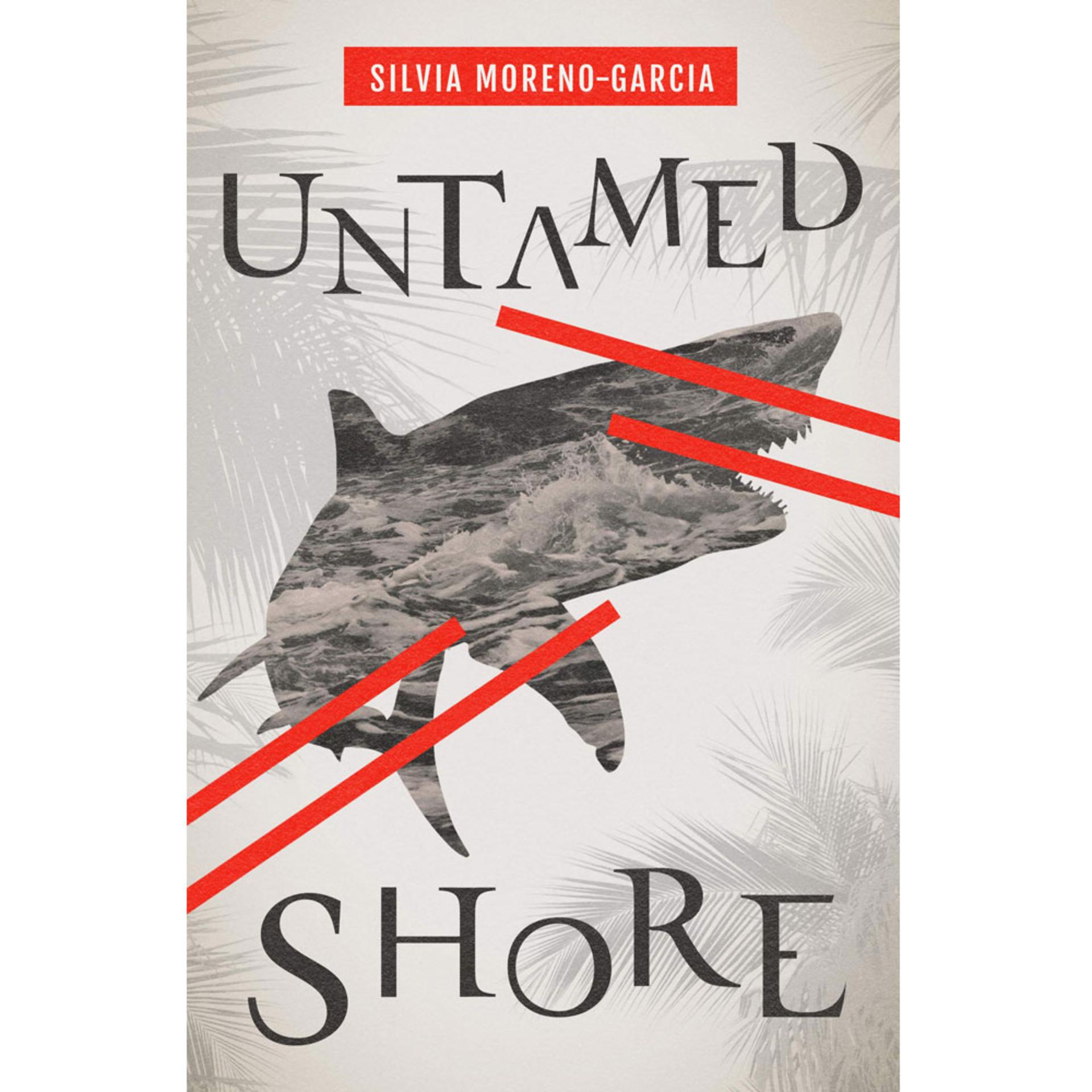 Untamed Shore by Silvia Moreno-Garcia
