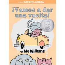 Vamos a dar una vuelta! Elephant and Pigg by Mo Willems