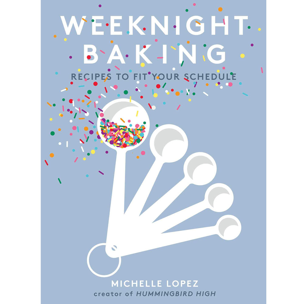 Weeknight Baking by Michelle Lopez