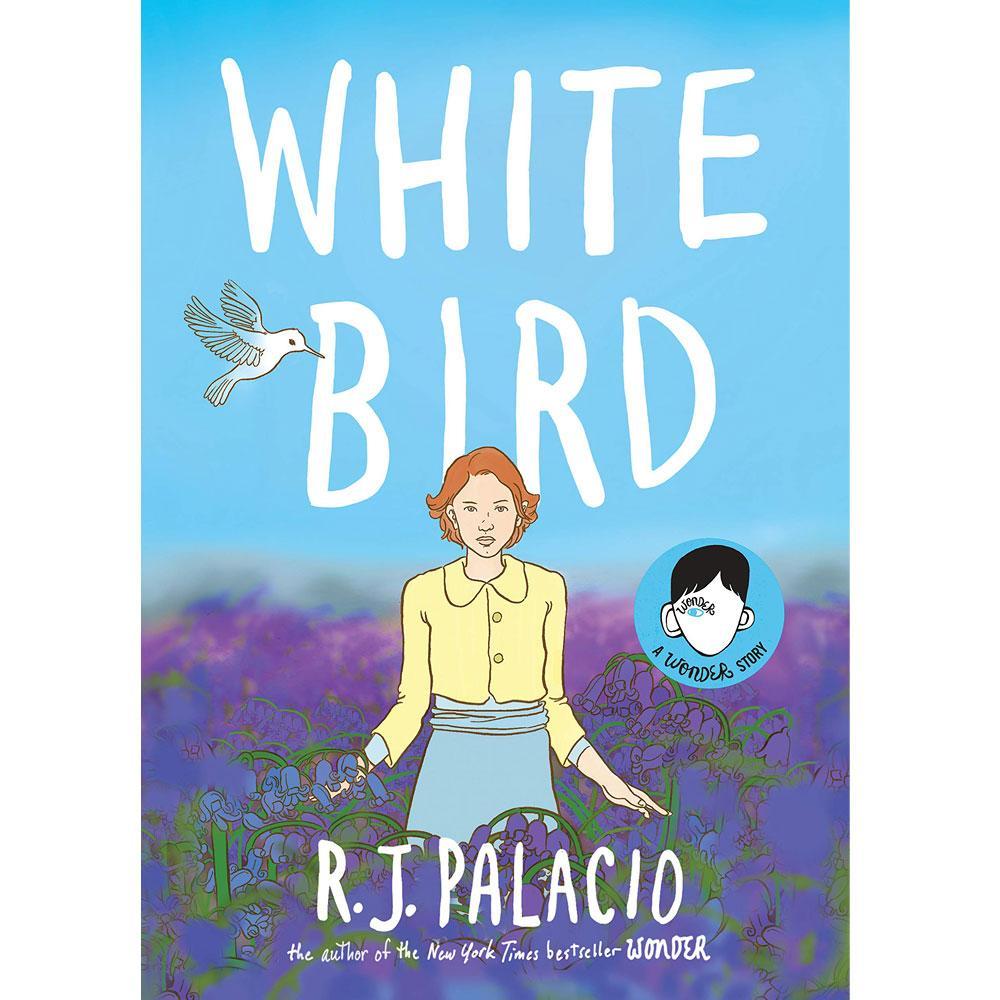 White Bird: A Wonder Story by R.J. Palacio