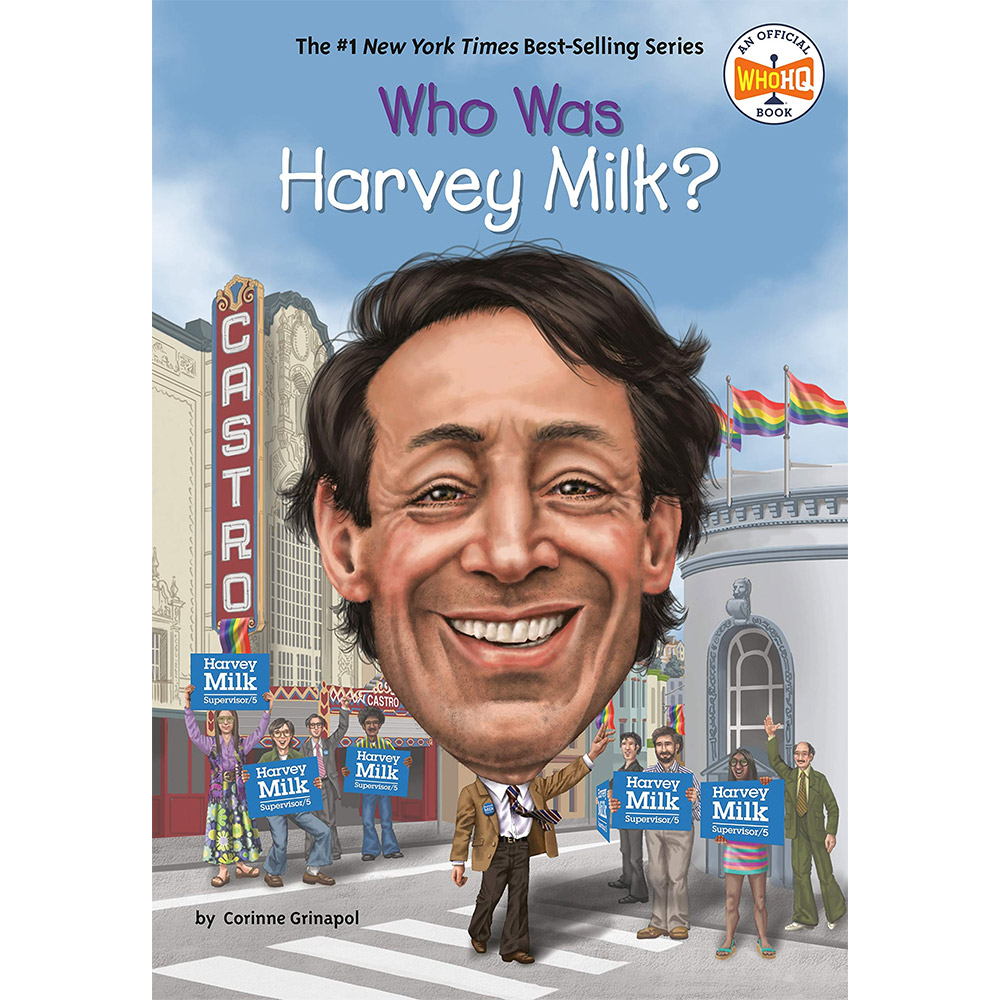 Who Was Harvey Milk? by Corinne A. Grinapol