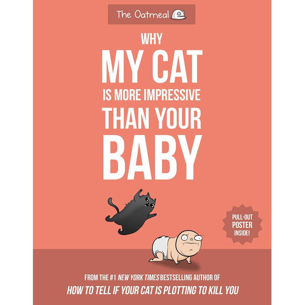 Why My Cat Is More Impressive Than Your Baby by Matthew Inman