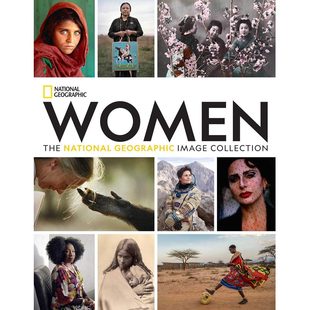 Women: The National Geographic Image Collection by National Geographic Staff et al.
