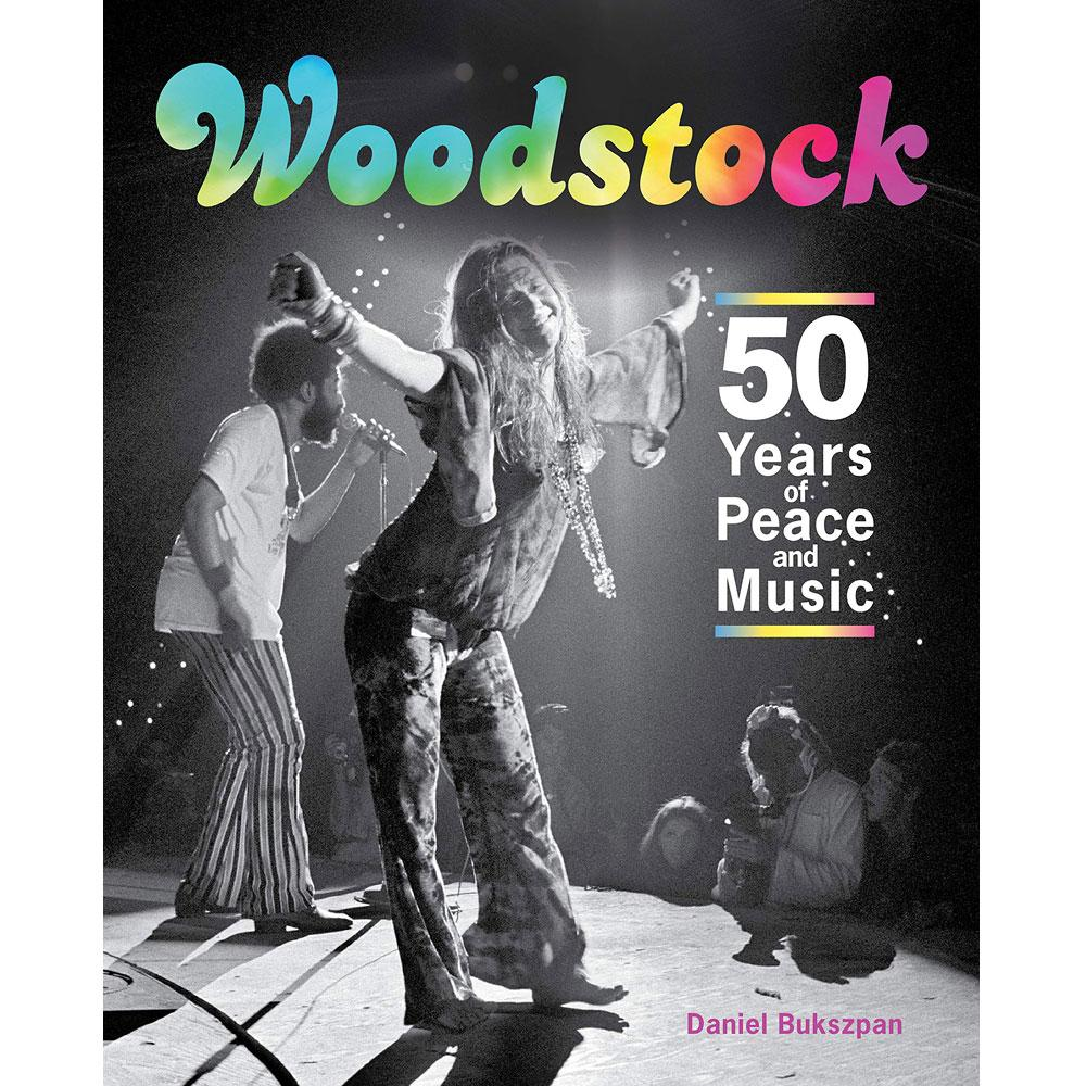 Woodstock: 50 Years of Peace and Music by Daniel Bukszpan