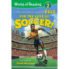 World of Reading For the Love of Soccer! by Pelé